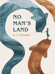 No Man's Land by A.J. Fitzwater