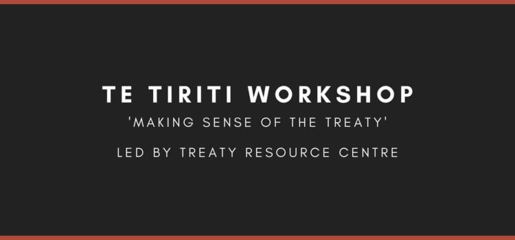 Te Tiriti Workshop – 11 July 2020 – Auckland