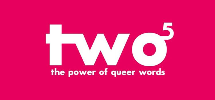 Two to the Power of Five: The Power of Queer Words – 24 to 26 July 2020